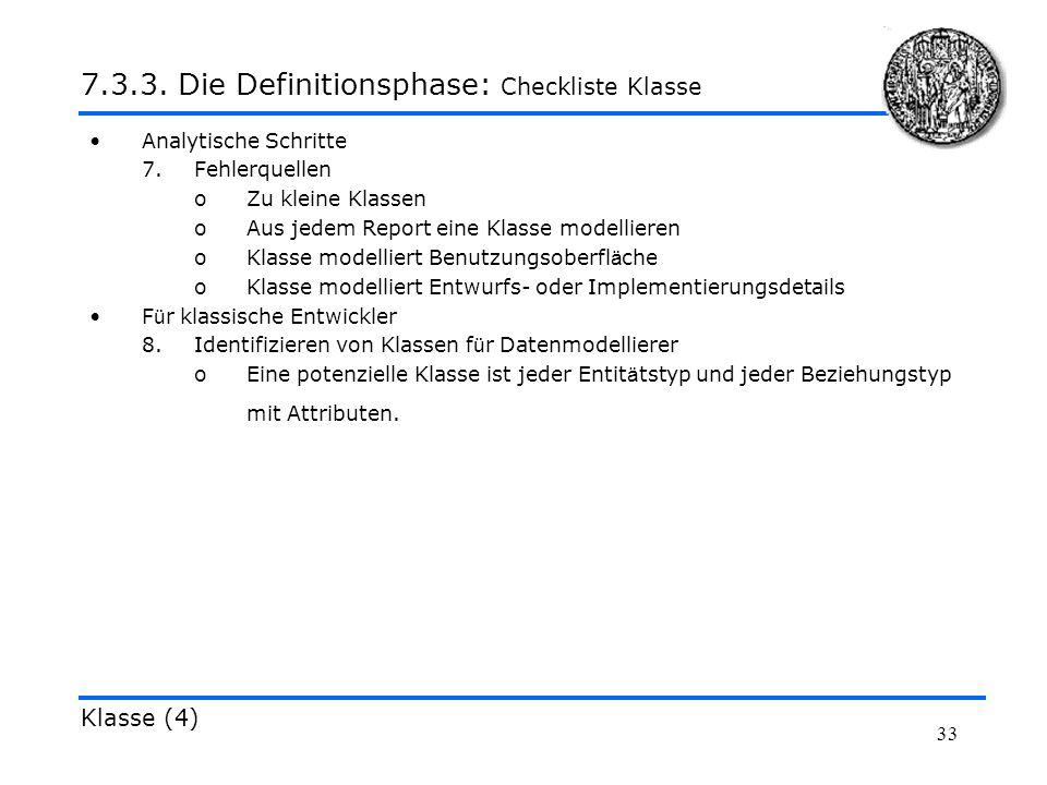 33 Analytische Schritte 7.Fehlerquellen oZu kleine Klassen oAus jedem Report eine Klasse modellieren oKlasse modelliert Benutzungsoberfl ä che oKlasse