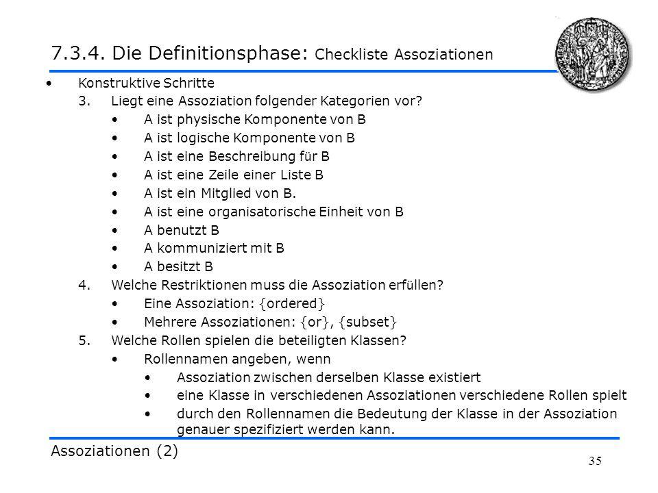 35 Konstruktive Schritte 3.Liegt eine Assoziation folgender Kategorien vor? A ist physische Komponente von B A ist logische Komponente von B A ist ein