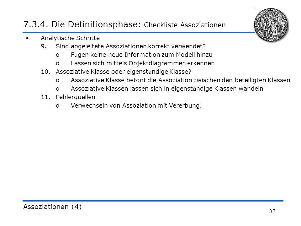 37 Analytische Schritte 9.Sind abgeleitete Assoziationen korrekt verwendet? oF ü gen keine neue Information zum Modell hinzu oLassen sich mittels Obje