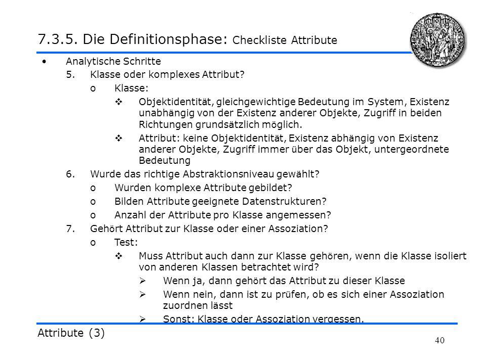40 Analytische Schritte 5.Klasse oder komplexes Attribut? oKlasse: Objektidentit ä t, gleichgewichtige Bedeutung im System, Existenz unabh ä ngig von