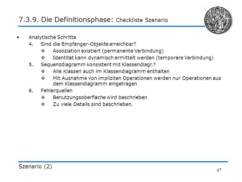 47 Analytische Schritte 4.Sind die Empf ä nger-Objekte erreichbar? Assoziation existiert (permanente Verbindung) Identit ä t kann dynamisch ermittelt
