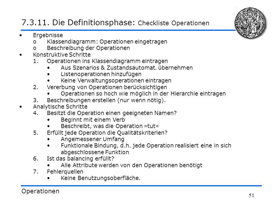 51 Ergebnisse oKlassendiagramm: Operationen eingetragen oBeschreibung der Operationen Konstruktive Schritte 1.Operationen ins Klassendiagramm eintrage
