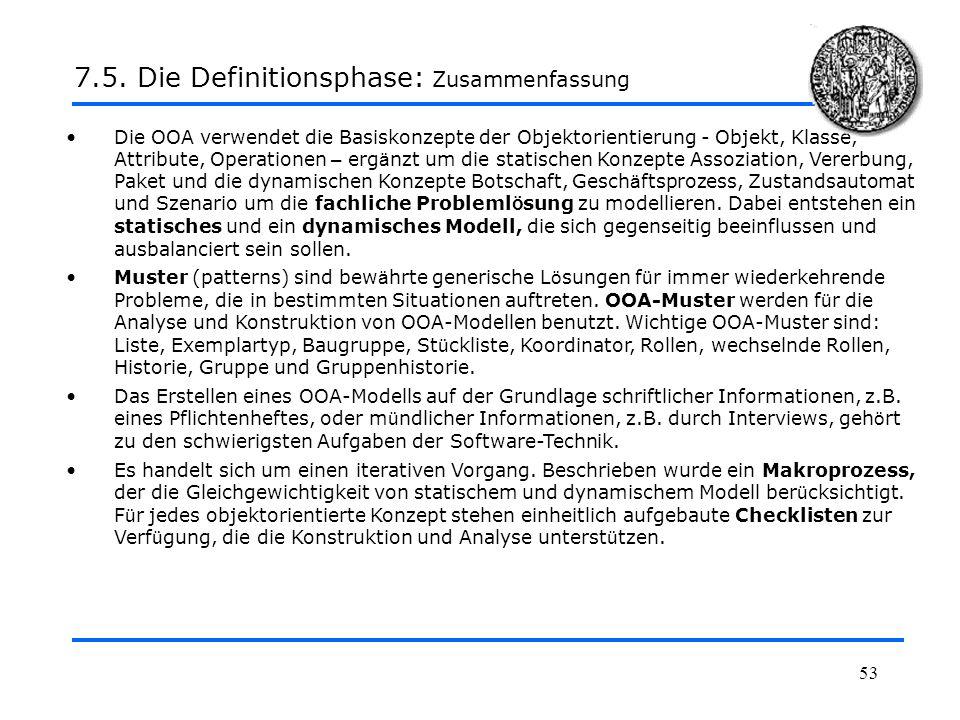 53 Die OOA verwendet die Basiskonzepte der Objektorientierung - Objekt, Klasse, Attribute, Operationen – erg ä nzt um die statischen Konzepte Assoziat