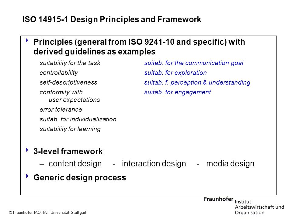 © Fraunhofer IAO, IAT Universität Stuttgart Principles (general from ISO 9241-10 and specific) with derived guidelines as examples suitability for the