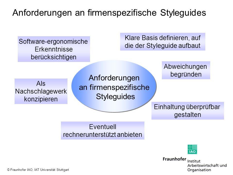 © Fraunhofer IAO, IAT Universität Stuttgart Einhaltung überprüfbar gestalten Anforderungen an firmenspezifische Styleguides Anforderungen an firmenspe