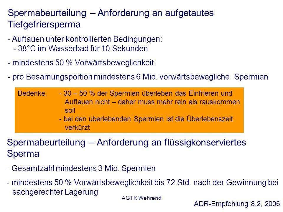 AGTK Wehrend Spermabeurteilung – Anforderung an aufgetautes Tiefgefriersperma - Auftauen unter kontrollierten Bedingungen: - 38°C im Wasserbad für 10