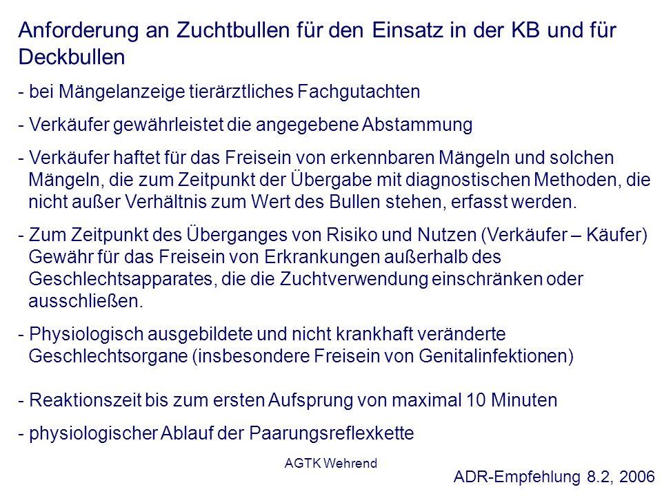 AGTK Wehrend Anforderung an Zuchtbullen für den Einsatz in der KB und für Deckbullen - bei Mängelanzeige tierärztliches Fachgutachten - Verkäufer gewä