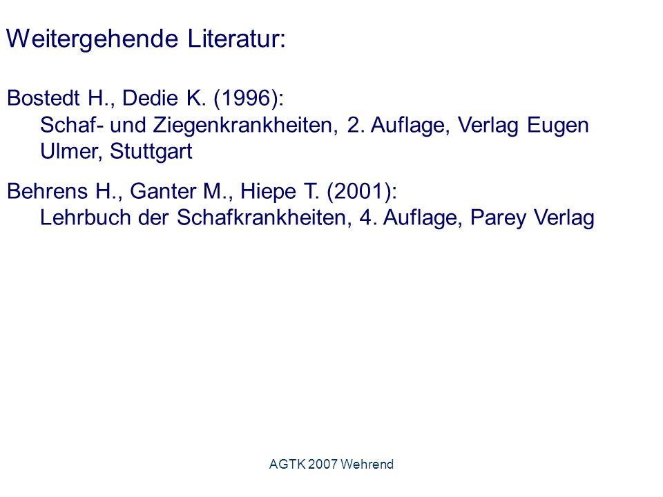 AGTK 2007 Wehrend Weitergehende Literatur: Bostedt H., Dedie K.