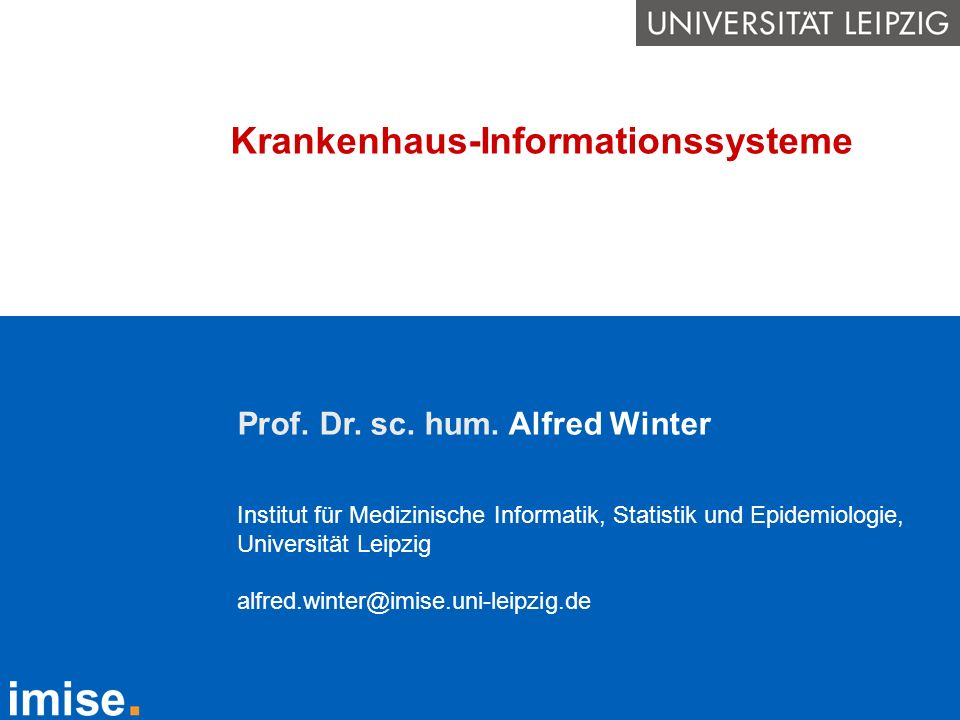 Bedeutung I&K-Technik Das KIS Nutzung des KIS Datenschutz & Datensicher- heit QB1 WS 2006/2007 Alfred Winter: Krankenhausinformationssysteme 22/64 klin.