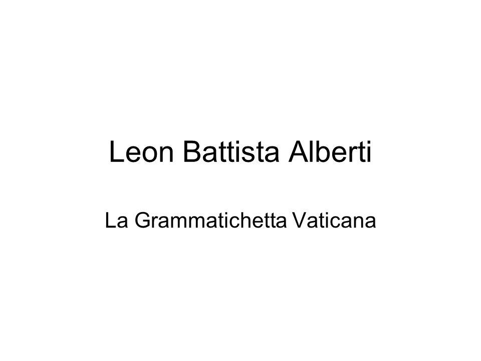 Leon Battista Alberti La Grammatichetta Vaticana