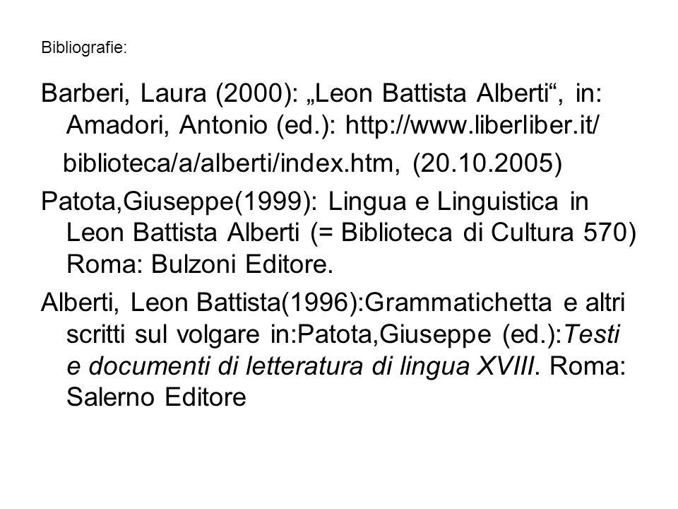 Bibliografie: Barberi, Laura (2000): Leon Battista Alberti, in: Amadori, Antonio (ed.): http://www.liberliber.it/ biblioteca/a/alberti/index.htm, (20.