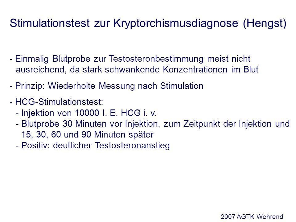 Stimulationstest zur Kryptorchismusdiagnose (Hengst) - Einmalig Blutprobe zur Testosteronbestimmung meist nicht ausreichend, da stark schwankende Konzentrationen im Blut - Prinzip: Wiederholte Messung nach Stimulation - HCG-Stimulationstest: - Injektion von 10000 I.