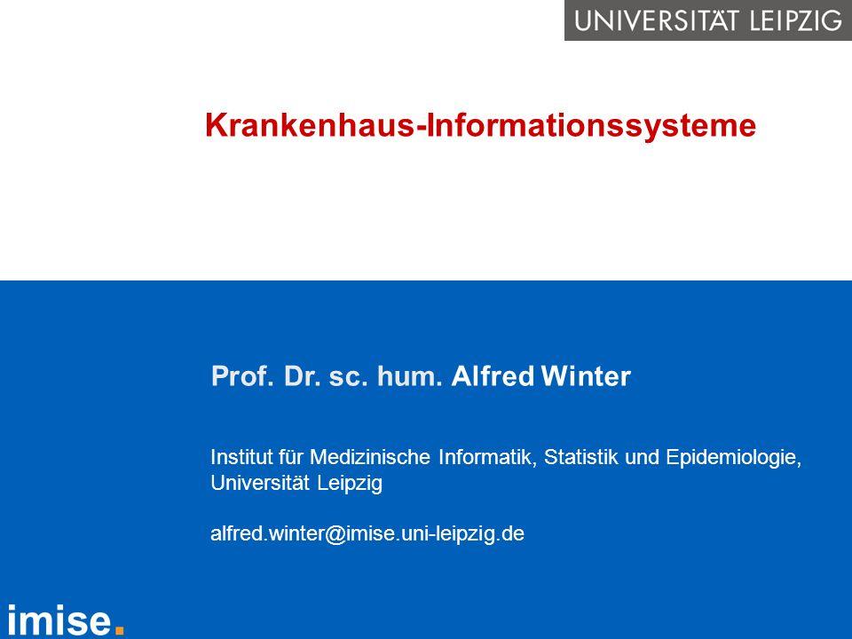 Prof. Dr. sc. hum. Alfred Winter Institut für Medizinische Informatik, Statistik und Epidemiologie, Universität Leipzig alfred.winter@imise.uni-leipzi