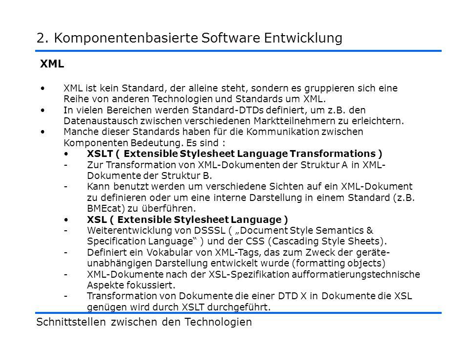 XML XML ist kein Standard, der alleine steht, sondern es gruppieren sich eine Reihe von anderen Technologien und Standards um XML.