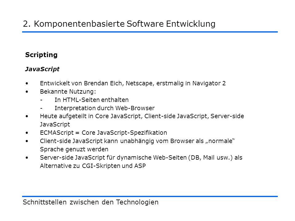 Scripting VB Script Microsoft-Version für komplexere HTML-Seiten Teilmenge von Visual Basic Verarbeitung nur im Internet Explorer bzw.