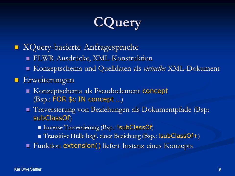 Kai-Uwe Sattler 10 CQuery: Anfrageformulierung 1.