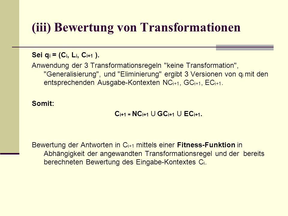 (iii) Bewertung von Transformationen Sei q i = (C i, L i, C i+1 ).