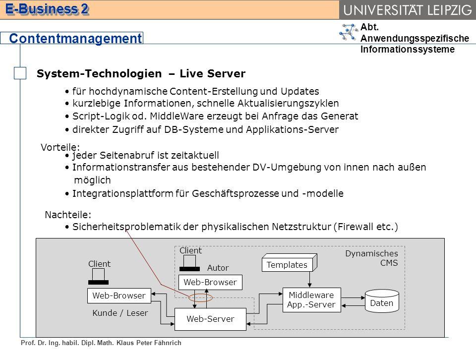 Abt. Anwendungsspezifische Informationssysteme Prof. Dr. Ing. habil. Dipl. Math. Klaus Peter Fähnrich E-Business 2 System-Technologien – Live Server C