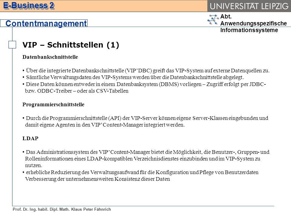 Abt. Anwendungsspezifische Informationssysteme Prof. Dr. Ing. habil. Dipl. Math. Klaus Peter Fähnrich E-Business 2 VIP – Schnittstellen (1) Contentman