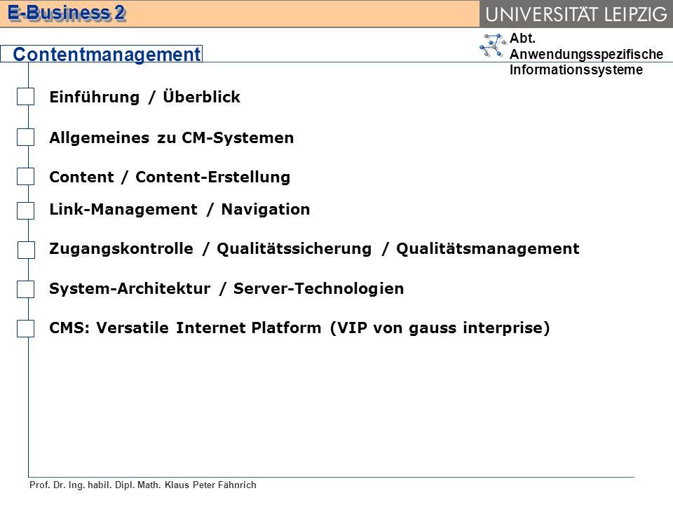 Abt. Anwendungsspezifische Informationssysteme Prof. Dr. Ing. habil. Dipl. Math. Klaus Peter Fähnrich E-Business 2 Link-Management / Navigation Zugang