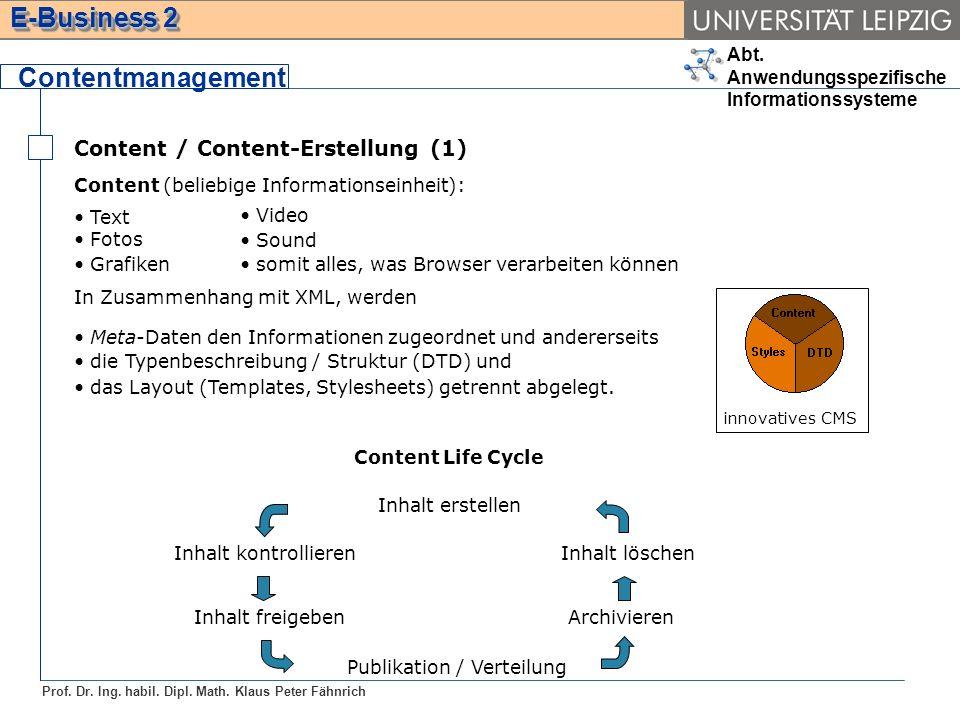 Abt. Anwendungsspezifische Informationssysteme Prof. Dr. Ing. habil. Dipl. Math. Klaus Peter Fähnrich E-Business 2 Content / Content-Erstellung (1) Co