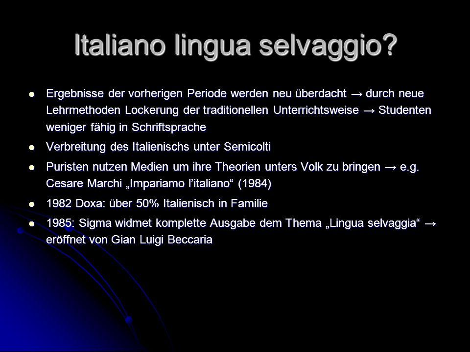 Italiano lingua selvaggio? Ergebnisse der vorherigen Periode werden neu überdacht durch neue Lehrmethoden Lockerung der traditionellen Unterrichtsweis