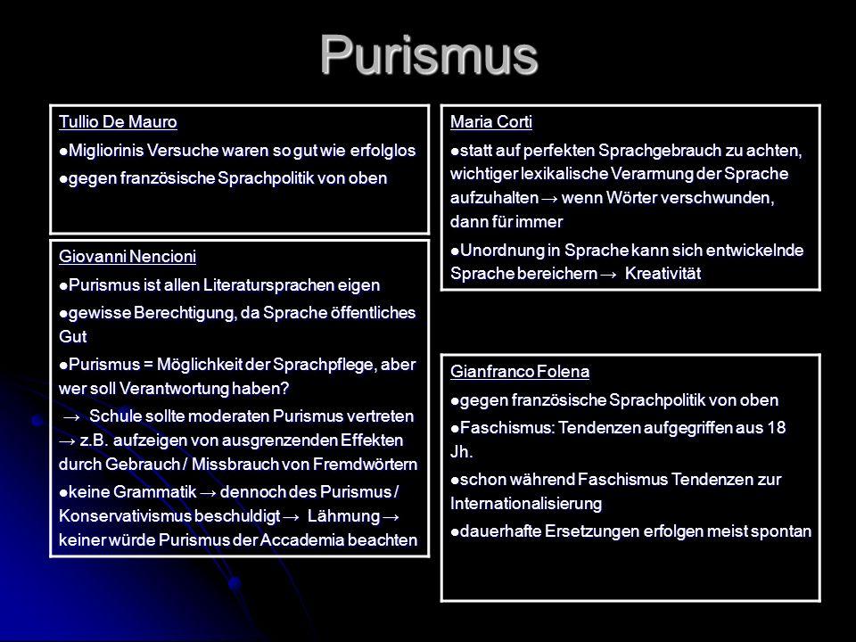 Purismus Tullio De Mauro Migliorinis Versuche waren so gut wie erfolglos Migliorinis Versuche waren so gut wie erfolglos gegen französische Sprachpoli