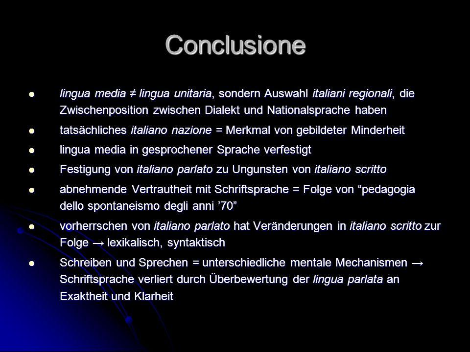 Conclusione lingua media lingua unitaria, sondern Auswahl italiani regionali, die Zwischenposition zwischen Dialekt und Nationalsprache haben lingua m