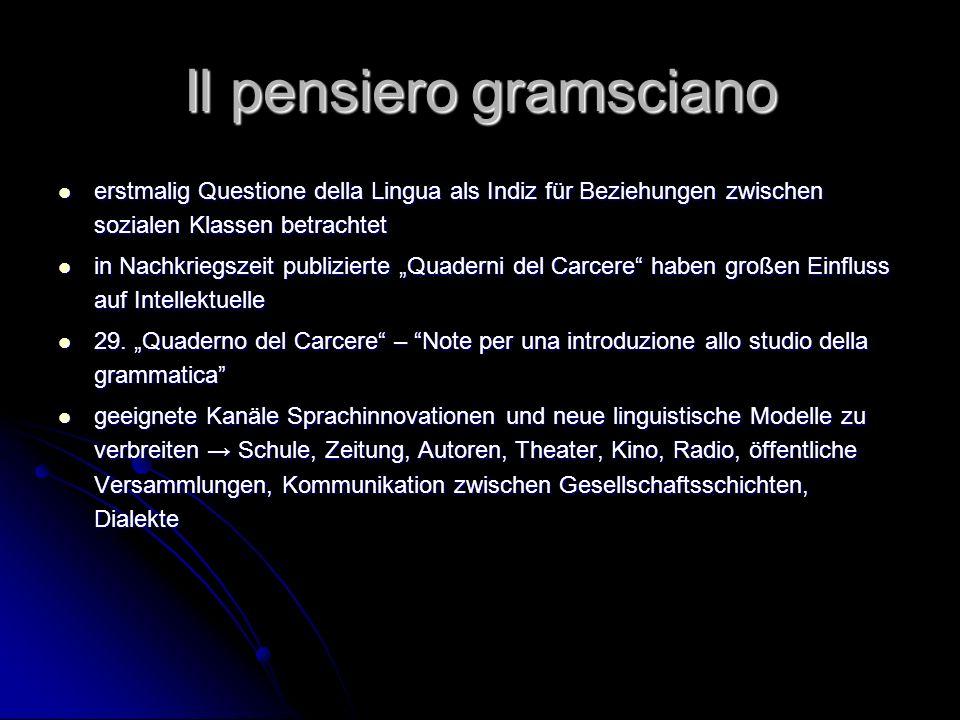 Il pensiero gramsciano erstmalig Questione della Lingua als Indiz für Beziehungen zwischen sozialen Klassen betrachtet erstmalig Questione della Lingu