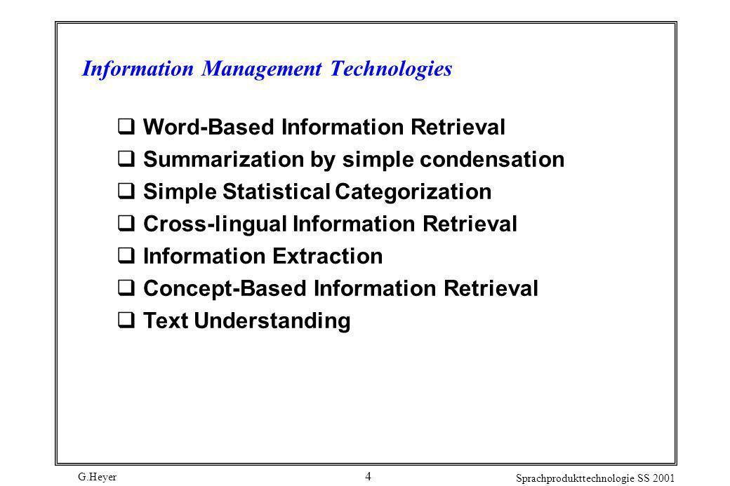 G.Heyer Sprachprodukttechnologie SS 2001 4 Information Management Technologies Word-Based Information Retrieval Summarization by simple condensation S