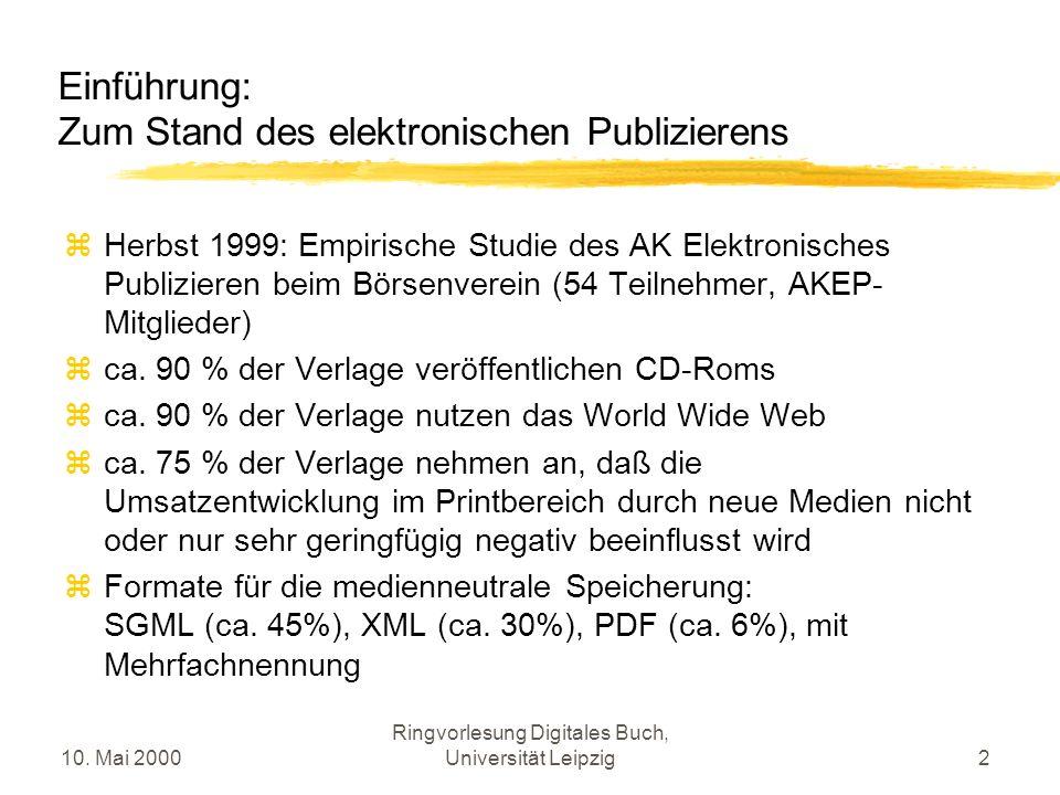 10. Mai 2000 Ringvorlesung Digitales Buch, Universität Leipzig2 Einführung: Zum Stand des elektronischen Publizierens Herbst 1999: Empirische Studie d