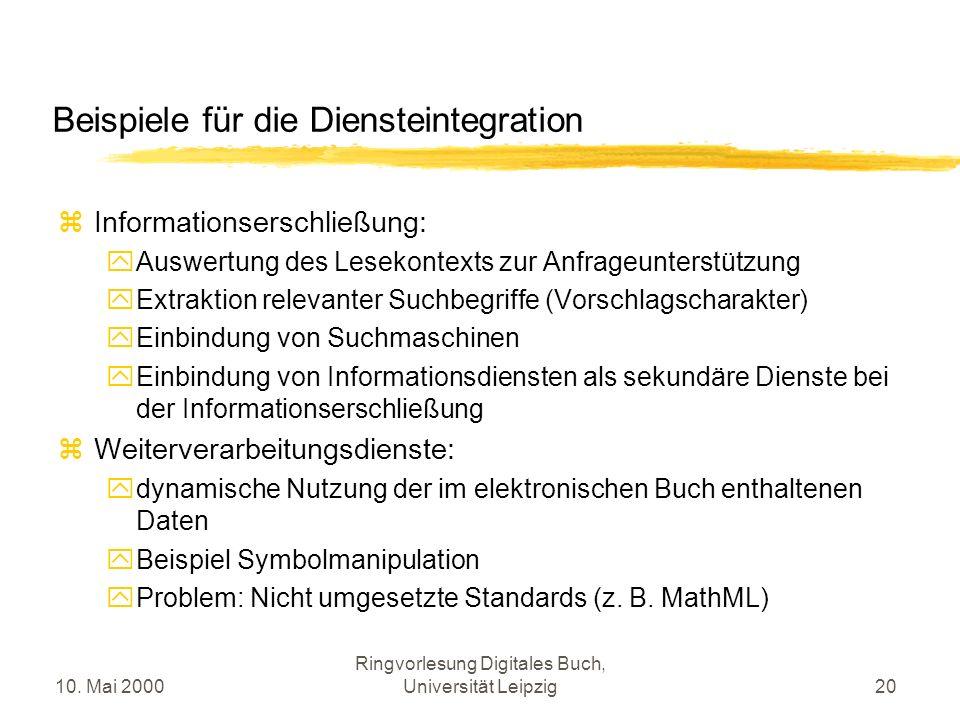 10. Mai 2000 Ringvorlesung Digitales Buch, Universität Leipzig20 Beispiele für die Diensteintegration Informationserschließung: Auswertung des Lesekon