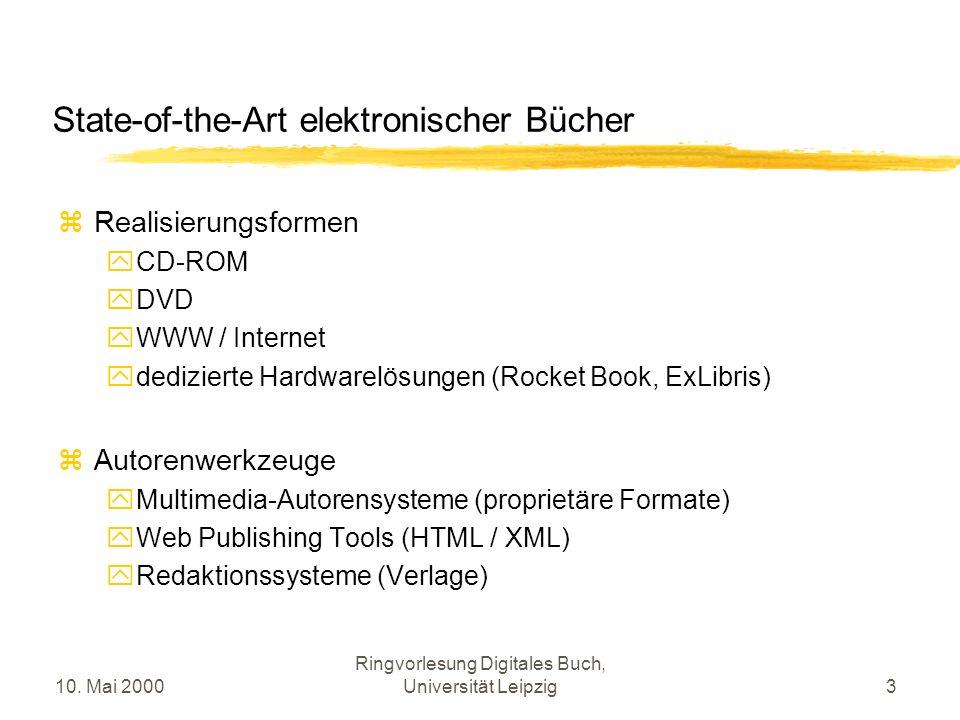 10. Mai 2000 Ringvorlesung Digitales Buch, Universität Leipzig3 State-of-the-Art elektronischer Bücher Realisierungsformen CD-ROM DVD WWW / Internet d