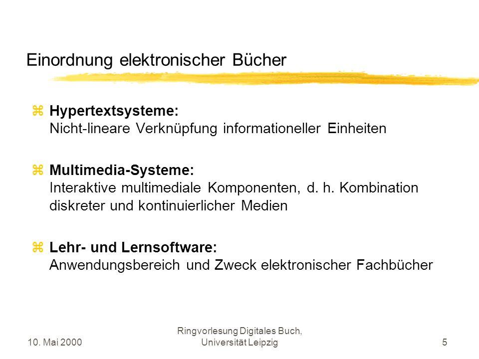 10. Mai 2000 Ringvorlesung Digitales Buch, Universität Leipzig5 Einordnung elektronischer Bücher Hypertextsysteme: Nicht-lineare Verknüpfung informati