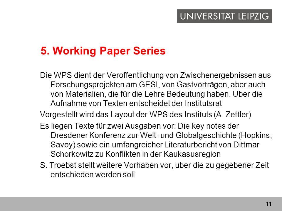 11 5. Working Paper Series Die WPS dient der Veröffentlichung von Zwischenergebnissen aus Forschungsprojekten am GESI, von Gastvorträgen, aber auch vo