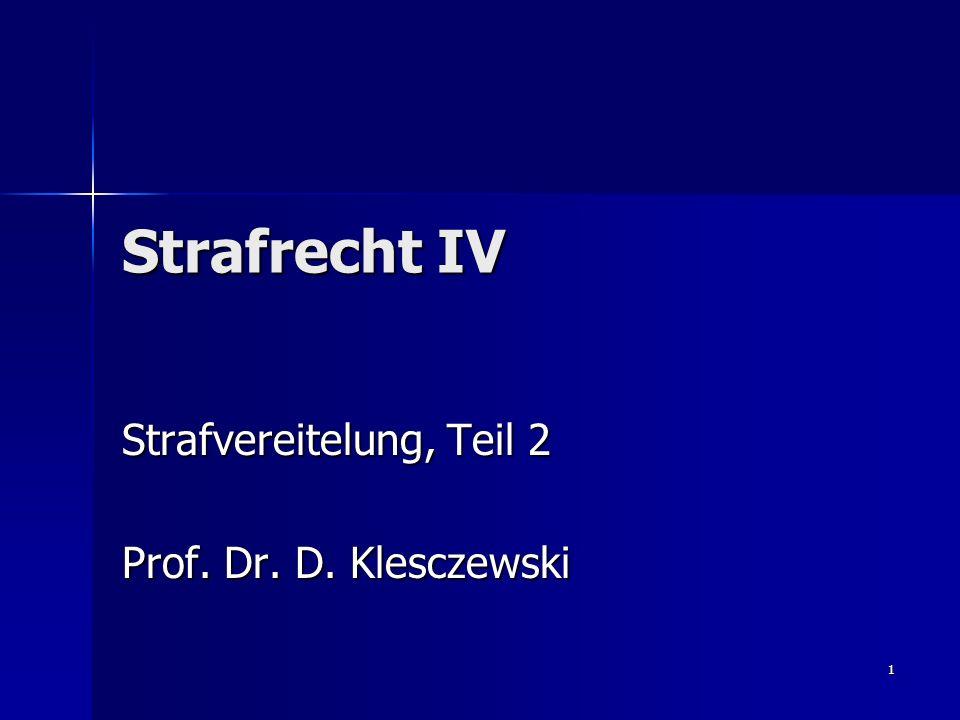1 Strafrecht IV Strafvereitelung, Teil 2 Prof. Dr. D. Klesczewski