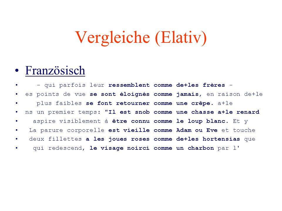 Vergleiche (Elativ) Französisch - qui parfois leur ressemblent comme de+les frères - es points de vue se sont éloignés comme jamais, en raison de+le p