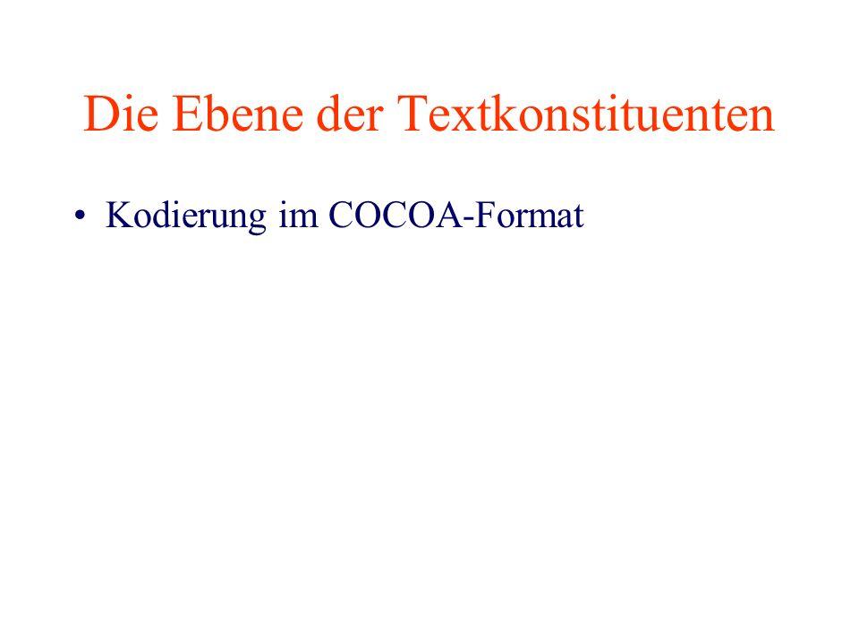 Die Ebene der Textkonstituenten Kodierung im COCOA-Format