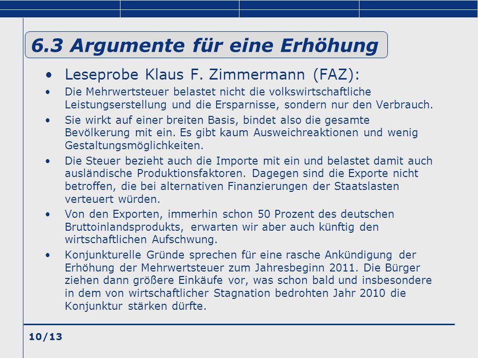 10/13 6.3 Argumente für eine Erhöhung Leseprobe Klaus F. Zimmermann (FAZ): Die Mehrwertsteuer belastet nicht die volkswirtschaftliche Leistungserstell