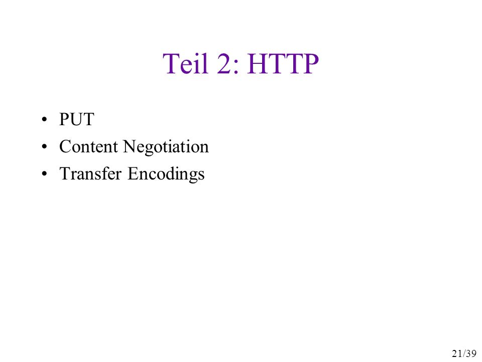 21/39 Teil 2: HTTP PUT Content Negotiation Transfer Encodings