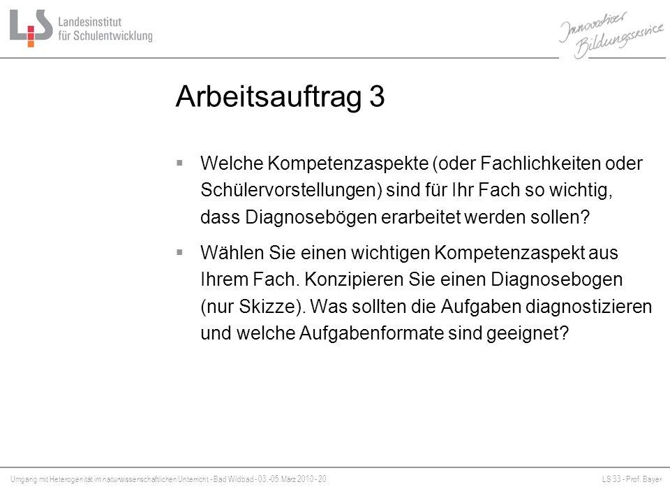 Umgang mit Heterogenität im naturwissenschaftlichen Unterricht - Bad Wildbad - 03.-05.März 2010 - 20LS 33 - Prof. Bayer Platzhalter Arbeitsauftrag 3 W