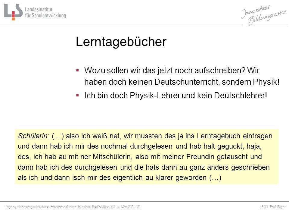 Umgang mit Heterogenität im naturwissenschaftlichen Unterricht - Bad Wildbad - 03.-05.März 2010 - 21LS 33 - Prof. Bayer Platzhalter Lerntagebücher Woz