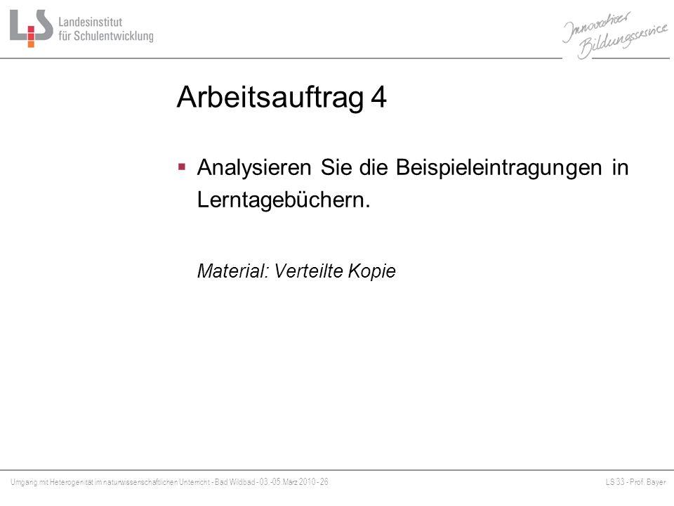 Umgang mit Heterogenität im naturwissenschaftlichen Unterricht - Bad Wildbad - 03.-05.März 2010 - 26LS 33 - Prof. Bayer Platzhalter Arbeitsauftrag 4 A