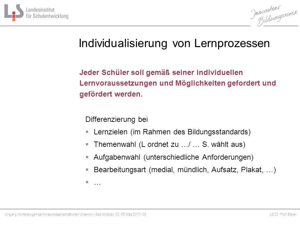 Umgang mit Heterogenität im naturwissenschaftlichen Unterricht - Bad Wildbad - 03.-05.März 2010 - 38LS 33 - Prof. Bayer Platzhalter Individualisierung