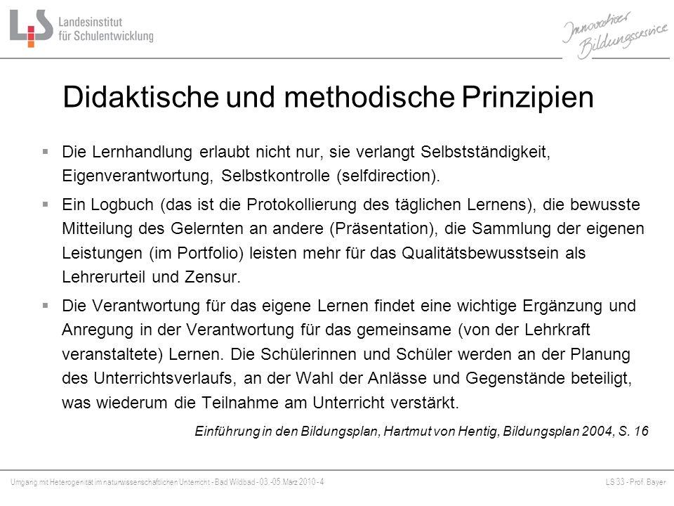 Umgang mit Heterogenität im naturwissenschaftlichen Unterricht - Bad Wildbad - 03.-05.März 2010 - 4LS 33 - Prof. Bayer Platzhalter Didaktische und met