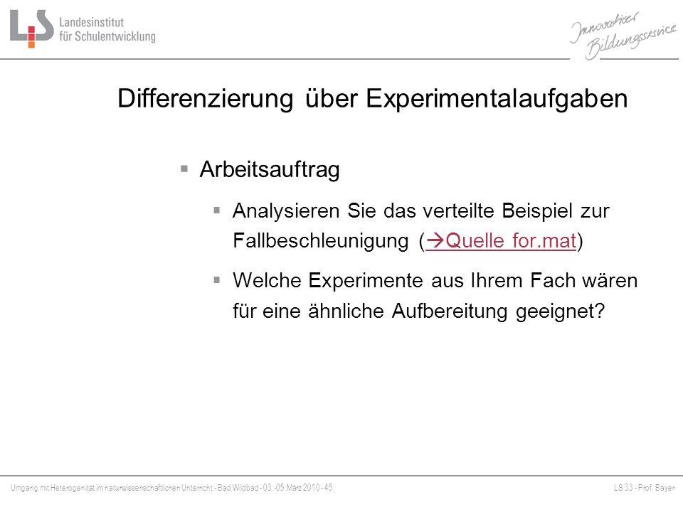 Umgang mit Heterogenität im naturwissenschaftlichen Unterricht - Bad Wildbad - 03.-05.März 2010 - 45LS 33 - Prof. Bayer Platzhalter Differenzierung üb