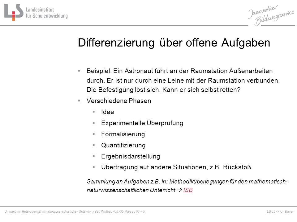 Umgang mit Heterogenität im naturwissenschaftlichen Unterricht - Bad Wildbad - 03.-05.März 2010 - 46LS 33 - Prof. Bayer Platzhalter Differenzierung üb