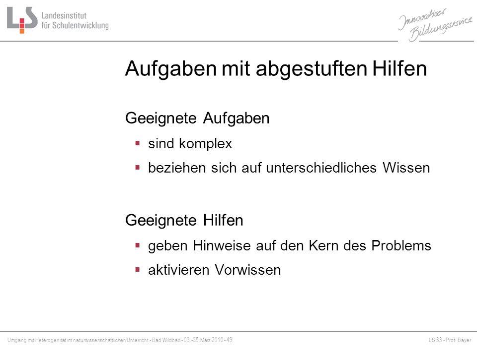 Umgang mit Heterogenität im naturwissenschaftlichen Unterricht - Bad Wildbad - 03.-05.März 2010 - 49LS 33 - Prof. Bayer Platzhalter Aufgaben mit abges
