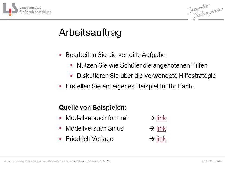 Umgang mit Heterogenität im naturwissenschaftlichen Unterricht - Bad Wildbad - 03.-05.März 2010 - 50LS 33 - Prof. Bayer Platzhalter Arbeitsauftrag Bea