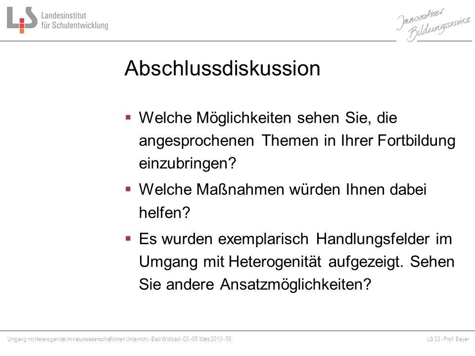 Umgang mit Heterogenität im naturwissenschaftlichen Unterricht - Bad Wildbad - 03.-05.März 2010 - 58LS 33 - Prof. Bayer Platzhalter Abschlussdiskussio